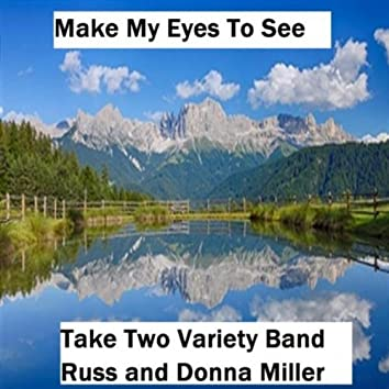 Make My Eyes to See