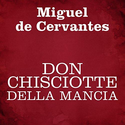 Don Chisciotte della Mancia                   De :                                                                                                                                 Miguel de Cervantes                               Lu par :                                                                                                                                 Silvia Cecchini                      Durée : 38 h     Pas de notations     Global 0,0