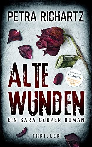 Alte Wunden: Ein Sara Cooper Roman (9) (German Edition)