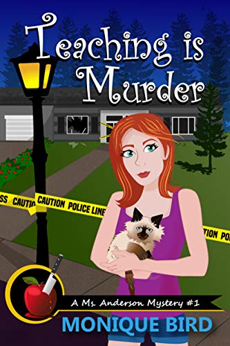 Teaching is Murder (A Ms. Anderson Mystery Book 1) by [Monique Bird]