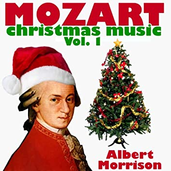 Mozart Christmas Music Vol. 1