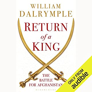 Return of a King     The Battle for Afghanistan, 1839-42              Written by:                                                                                                                                 William Dalrymple                               Narrated by:                                                                                                                                 Neil Shah                      Length: 17 hrs and 58 mins     5 ratings     Overall 4.8