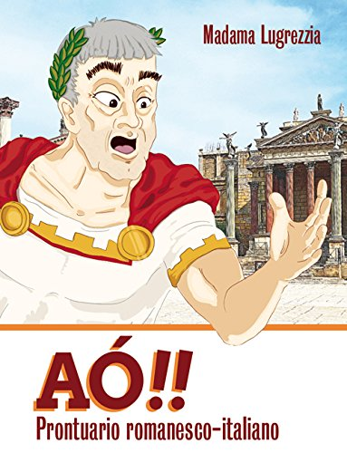 Aò!! Prontuario tascabile romanesco-italiano