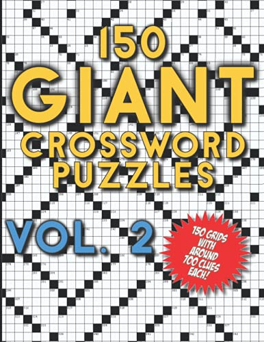 150 Giant Crossword Puzzles Vol. 2: A Mega Book with 150 Very Large Grids with around 700 Clues Each - Many Hours of Entertainment for Adults