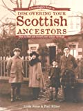 A Genealogist's Guide to Discovering Your Scottish Ancestors: How to Find and Record Your Unique Heritage (English Edition)
