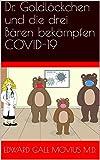 Dr. Goldlöckchen und die drei Bären bekämpfen COVID-19 (German Edition)