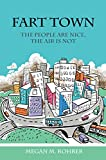 Fart Town: The People are Nice, But the Air is Bad (Rainbow Kids Book 1) (English Edition)