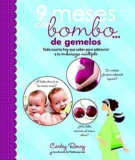 9 meses con bombo... de gemelos: Todo cuanto hay que saber para sobrevivir a tu embarazo múltiple (Embarazo, bebé y crianza)