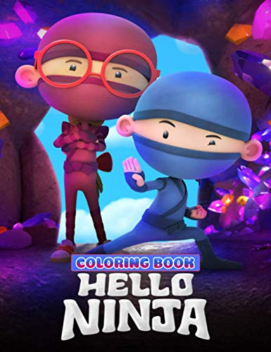 Hello Ninja Coloring Book: All Favorite Characters Designs Of Hello Ninja For Kids Of All Ages To Relax, Relief Stress And Have Fun