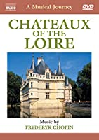 Musical Journey: Chateaux of the Loire [DVD] [Import]