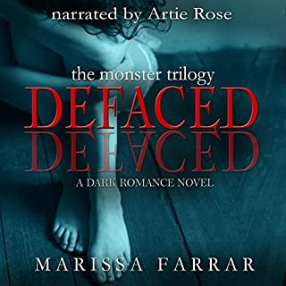 Defaced: A Dark Romance Novel     The Monster Trilogy, Book 1              By:                                                                                                                                 Marissa Farrar                               Narrated by:                                                                                                                                 Artie Rose                      Length: 7 hrs and 59 mins     46 ratings     Overall 4.0