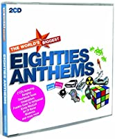 THE WORLDS BIGGEST EIGHTIES ANTHEMS