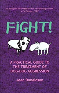 Fight!: A Practical Guide to the Treatment of Dog Dog Aggression (English Edition)