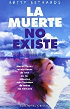 La muerte no existe by Betty Bethards (2005-01-30)