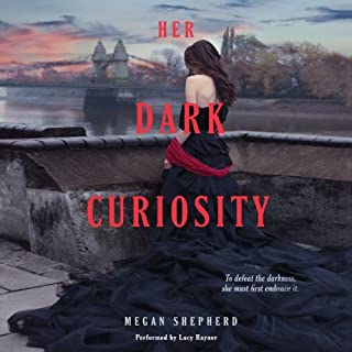 Her Dark Curiosity     Madman's Daughter, Book 2              By:                                                                                                                                 Megan Shepherd                               Narrated by:                                                                                                                                 Lucy Rayner                      Length: 12 hrs and 52 mins     46 ratings     Overall 4.3