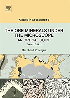 The Ore Minerals Under the Microscope: An Optical Guide (ISSN Book 3)