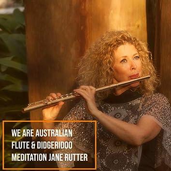 We Are Australian (Flute and Didgeridoo Meditation)