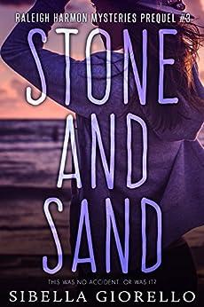 Stone and Sand: Book 3 (The Raleigh Harmon Prequel Mysteries) by [Sibella Giorello]