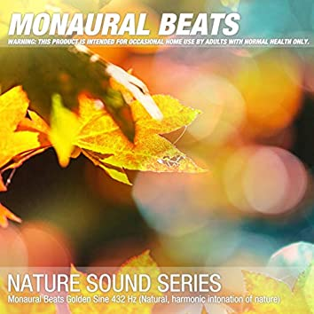 Monaural Beats Golden Sine 432 Hz (Natural, harmonic intonation of nature)
