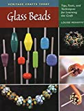 Glass Beads: Tips, Tools, and Techniques for Learning the Craft (Heritage Crafts Today) Mehaffey, Louise