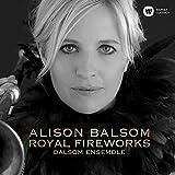 The Balsom Ensemble: Royal Fireworks (CD)