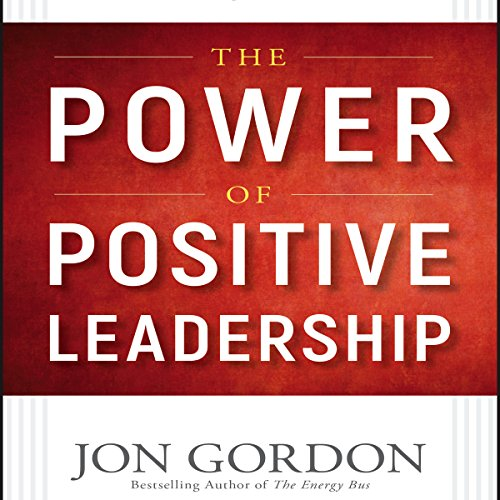 The Power of Positive Leadership audiobook cover art