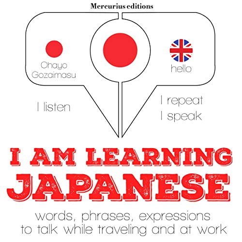 I am learning Japanese     I Listen. I Repeat. I Speak.              By:                                                                                                                                 J. M. Gardner                               Narrated by:                                                                                                                                 Katie H.,                                                                                        Kana T.                      Length: 3 hrs and 56 mins     Not rated yet     Overall 0.0