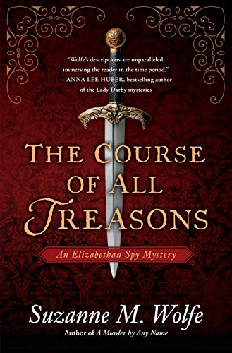 Image of The Course of All Treasons: An Elizabethan Spy Mystery
