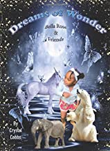 Dreams of Wonder: Bella Rose and Friends