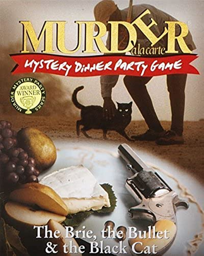 Murder a la Carte The Brie, the Bullet & the schwarz Cat Mystery Dinner Party Game