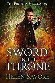 Sword in the Throne (The Phoenix Succession Book 2) by [Helen Savore]