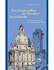 Der Wiederaufbau Der Dresdner Frauenkirche: Botschaft Und Ausstrahlung Einer Weltweiten Burgerinitiative