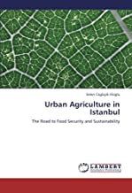 Urban Agriculture in Istanbul: The Road to Food Security and Sustainability