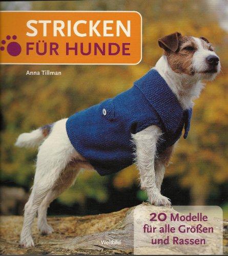 Stricken für Hunde - 20  Modelle für alle Grössen und Rassen