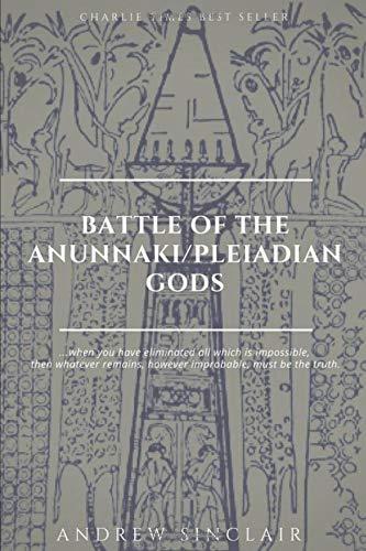 Battle of The Anunnaki/Pleiadian Gods