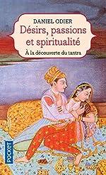Désirs, passions & spiritualité - L'Unité de l'être de Daniel Odier