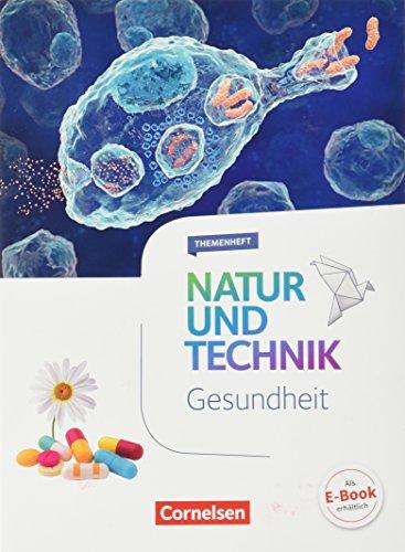 Natur und Technik - Naturwissenschaften: Neubearbeitung - Themenhefte - 5.-10. Schuljahr: Gesundheit - Themenheft