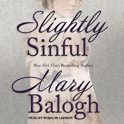 Slightly Sinful     Bedwyn Saga Series, Book 5              By:                                                                                                                                 Mary Balogh                               Narrated by:                                                                                                                                 Rosalyn Landor                      Length: 11 hrs and 24 mins     32 ratings     Overall 4.7