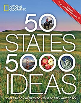 50 States 5,000 Ideas  Where to Go When to Go What to See What to Do