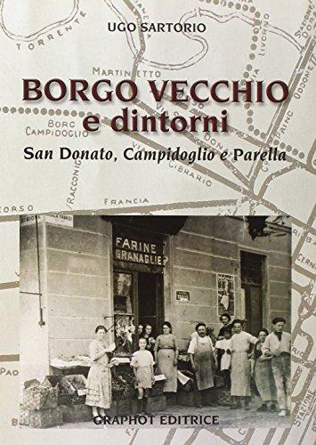 Borgo Vecchio e dintorni. San Donato, Campidoglio e Parella