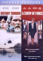 Distant Thunder / A Show of Force (Double Feature)