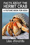 Facts About the Hermit Crab (A Picture Book For...