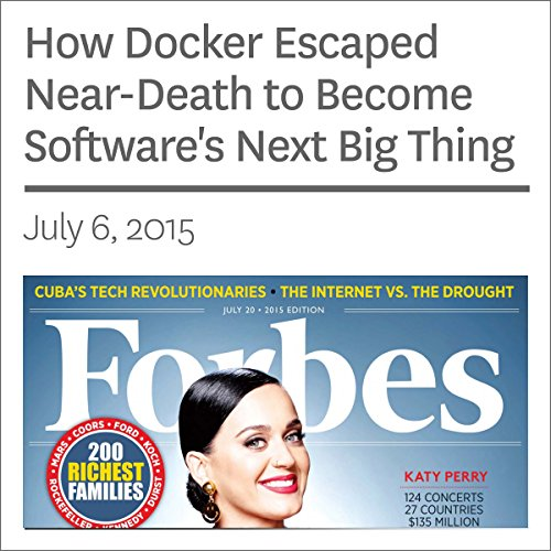 How Docker Escaped Near-Death to Become Software's Next Big Thing                   By:                                                                                                                                 Alex Konrad                               Narrated by:                                                                                                                                 Ken Borgers                      Length: 9 mins     Not rated yet     Overall 0.0