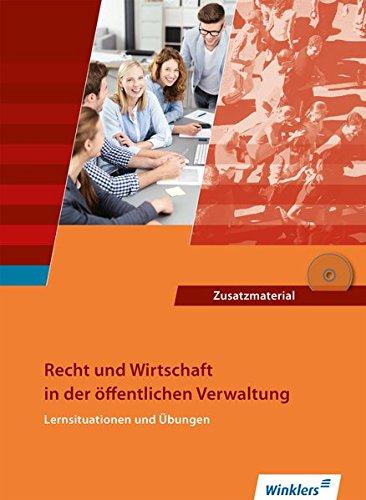 Ausbildung in der öffentlichen Verwaltung / Recht und Wirtschaft / Rechnungswesen: Ausbildung in der öffentlichen Verwaltung: Recht und Wirtschaft - Lernsituationen und Übungen: Schülerband