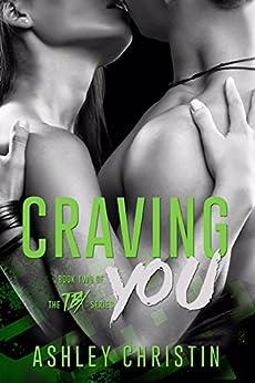 Craving You (TBX Book 2) by [Ashley Christin, Jenny Sims]