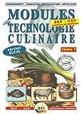 Modules de technologie culinaire BEP CAP Apprentissage-Formation - Livre de l'élève Tome 1 by Michel Faraguna (2006-01-01) - Editions BPI - 01/01/2006