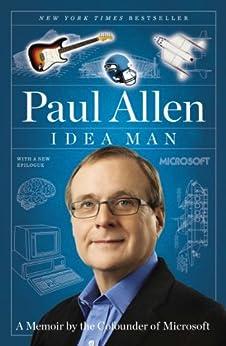Idea Man: A Memoir by the Cofounder of Microsoft by [Paul Allen]