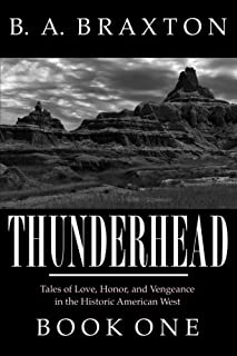 Thunderhead, Book One: Tales of Love, Honor, and Vengeance in the Historic American West