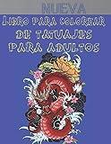 Libro Para Colorear De Tatuajes Para Adultos: Increíble regalo para amantes de los tatuajes 50 tatuajes a una cara Diseños de tatuajes impresionantes ... para colorear para la relajación de adultos