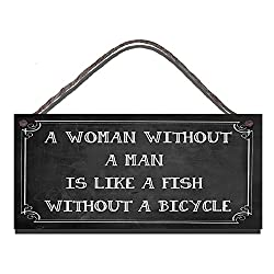 Gigglewick Gifts Wooden Funny Sign Wall Plaque A Woman Without A Man is Like A Fish Without A Bicycle